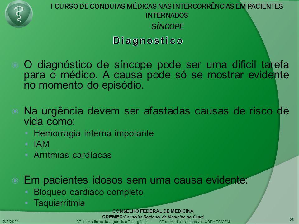 Na urgência devem ser afastadas causas de risco de vida como: