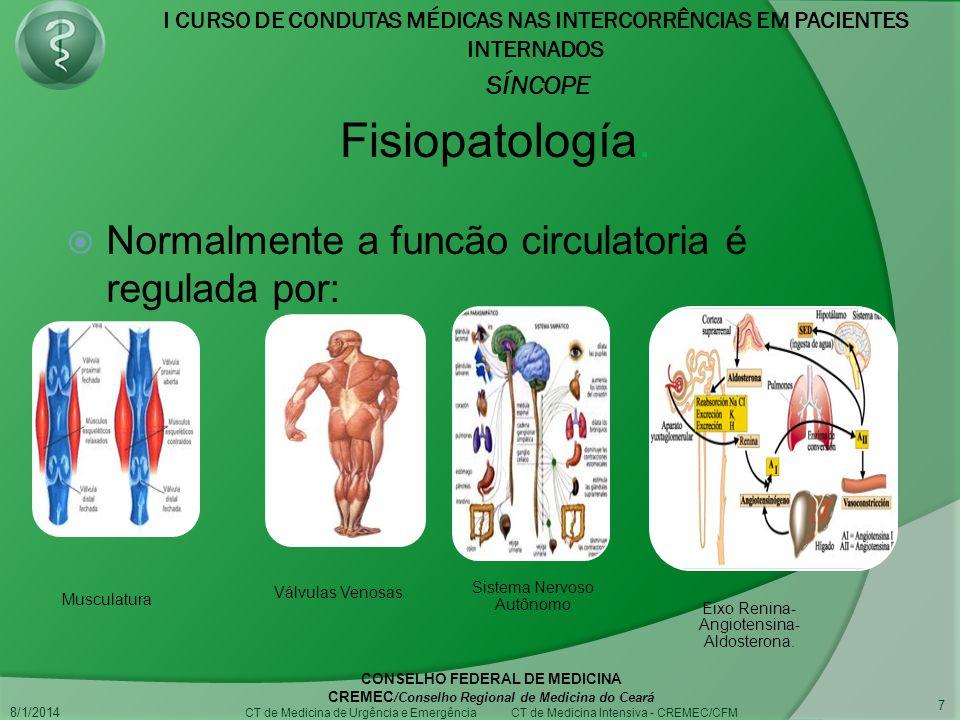 Fisiopatología. Normalmente a funcão circulatoria é regulada por: