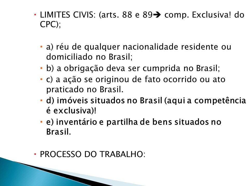 LIMITES CIVIS: (arts. 88 e 89 comp. Exclusiva! do CPC);