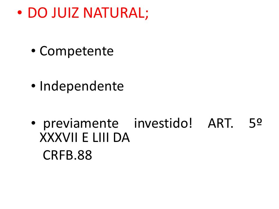 DO JUIZ NATURAL; Competente Independente