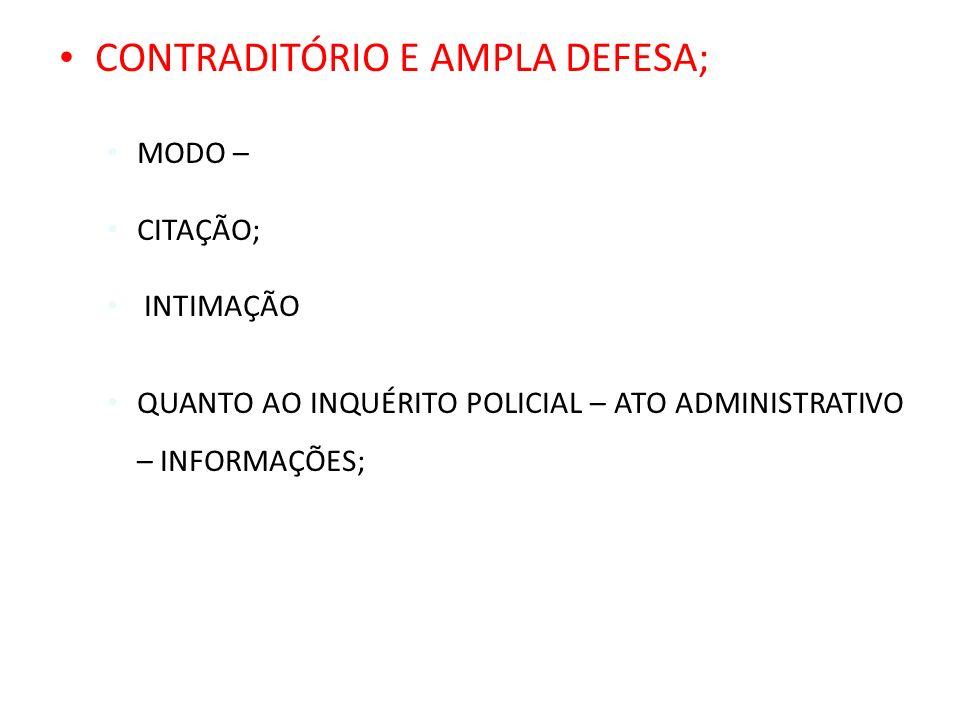 CONTRADITÓRIO E AMPLA DEFESA;