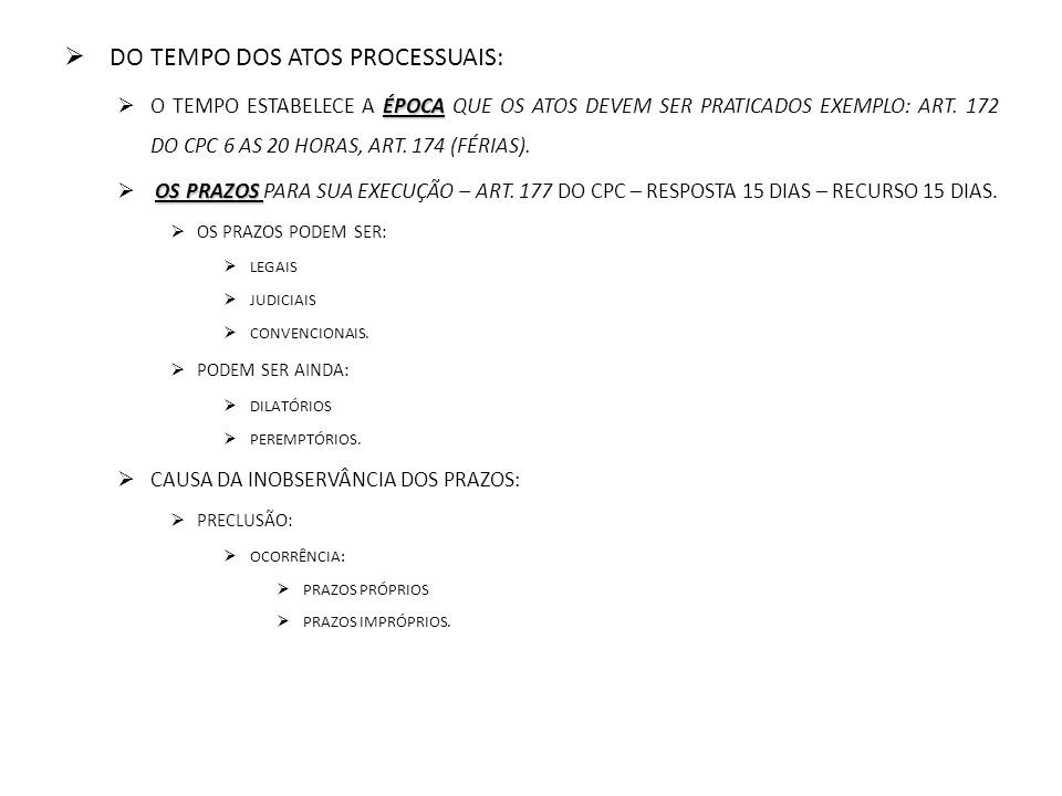 DO TEMPO DOS ATOS PROCESSUAIS: