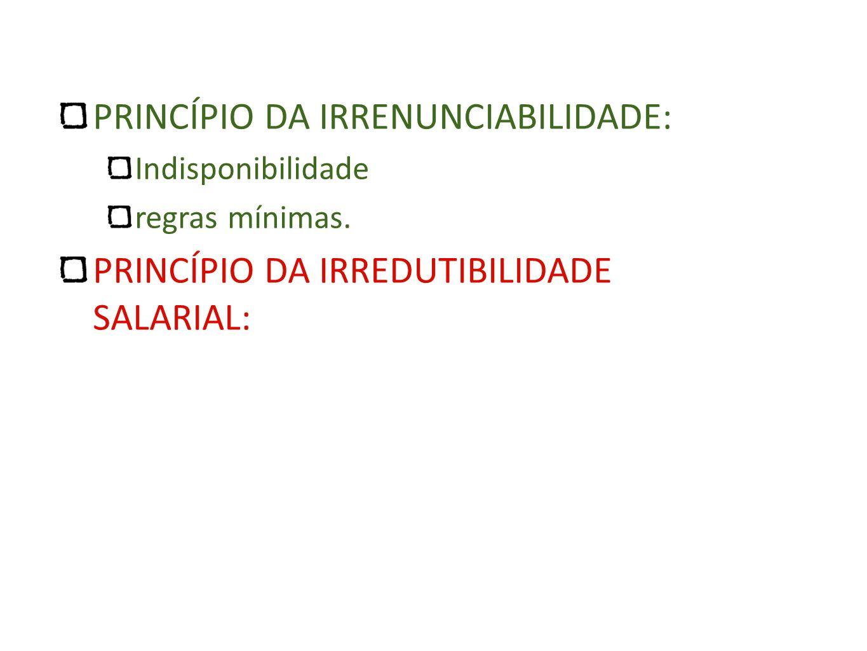 PRINCÍPIO DA IRRENUNCIABILIDADE: