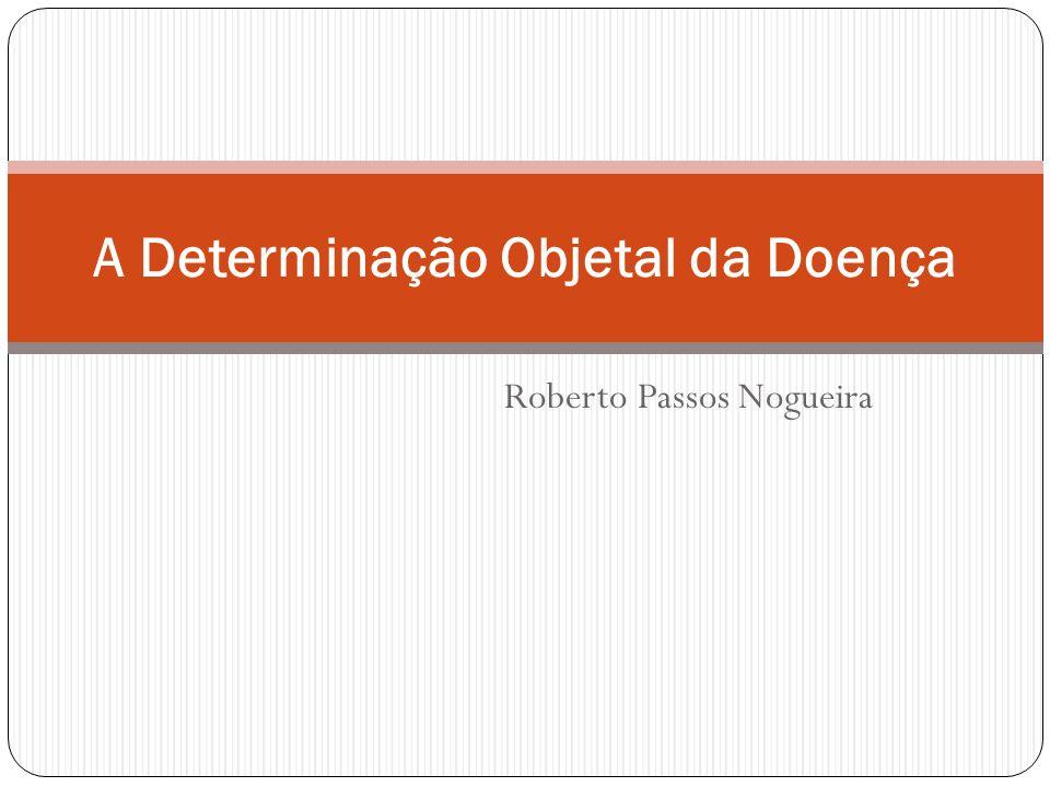 A Determinação Objetal da Doença