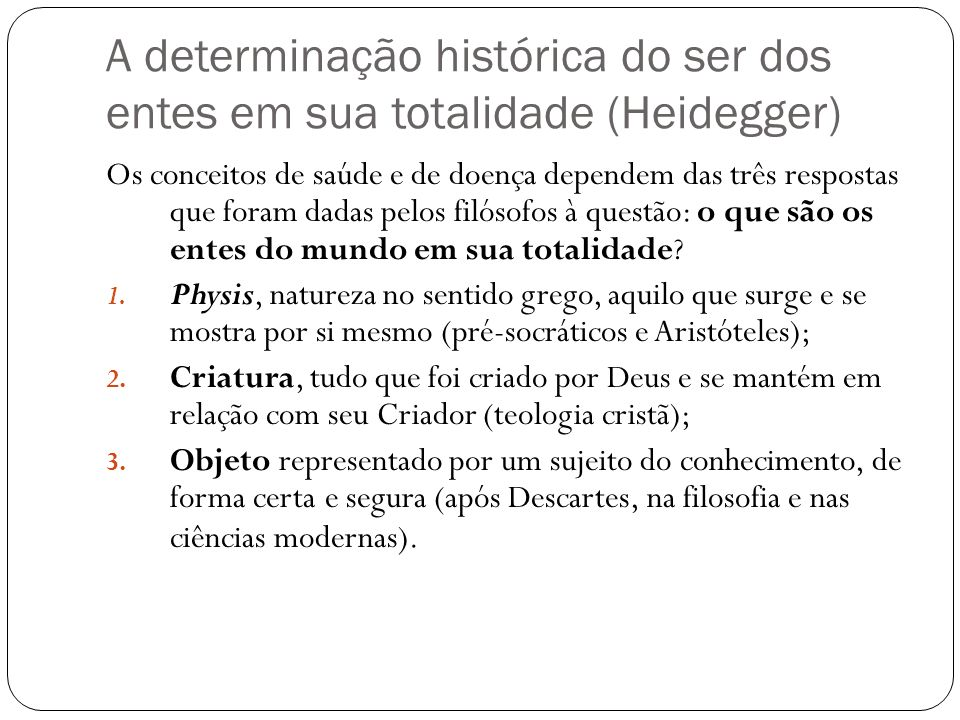 A determinação histórica do ser dos entes em sua totalidade (Heidegger)