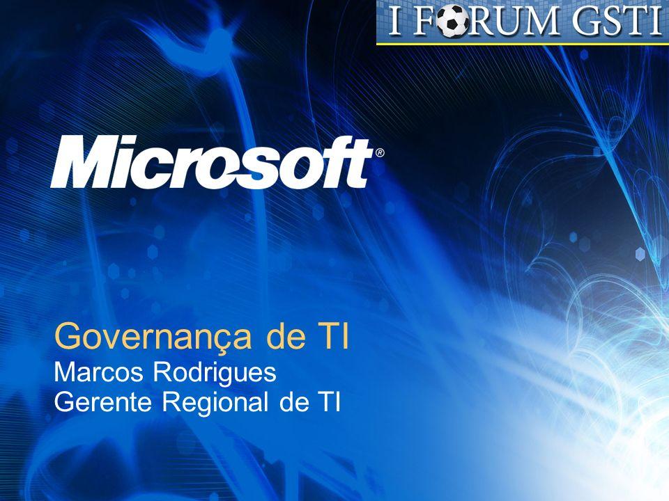 Governança de TI Marcos Rodrigues Gerente Regional de TI