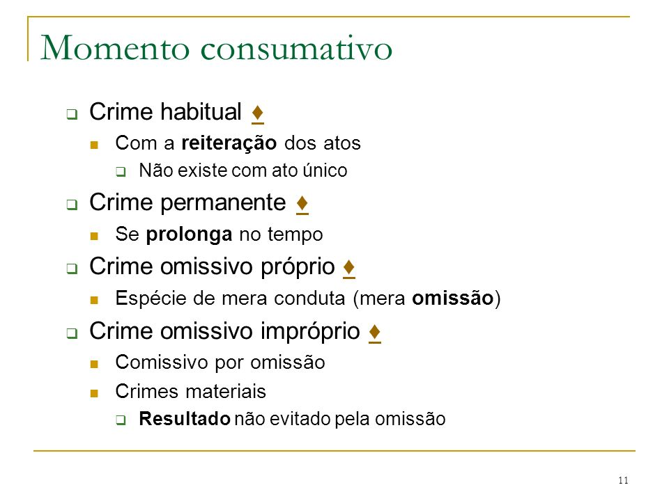 Momento consumativo Crime habitual ♦ Crime permanente ♦