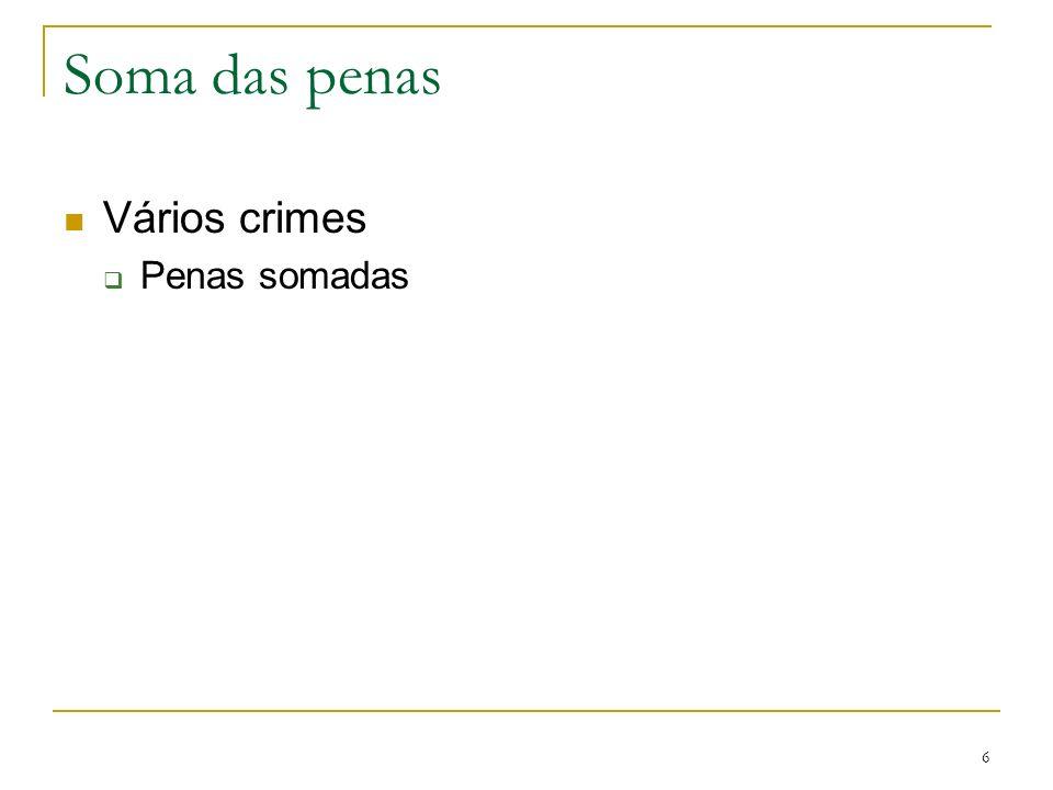 Soma das penas Vários crimes Penas somadas