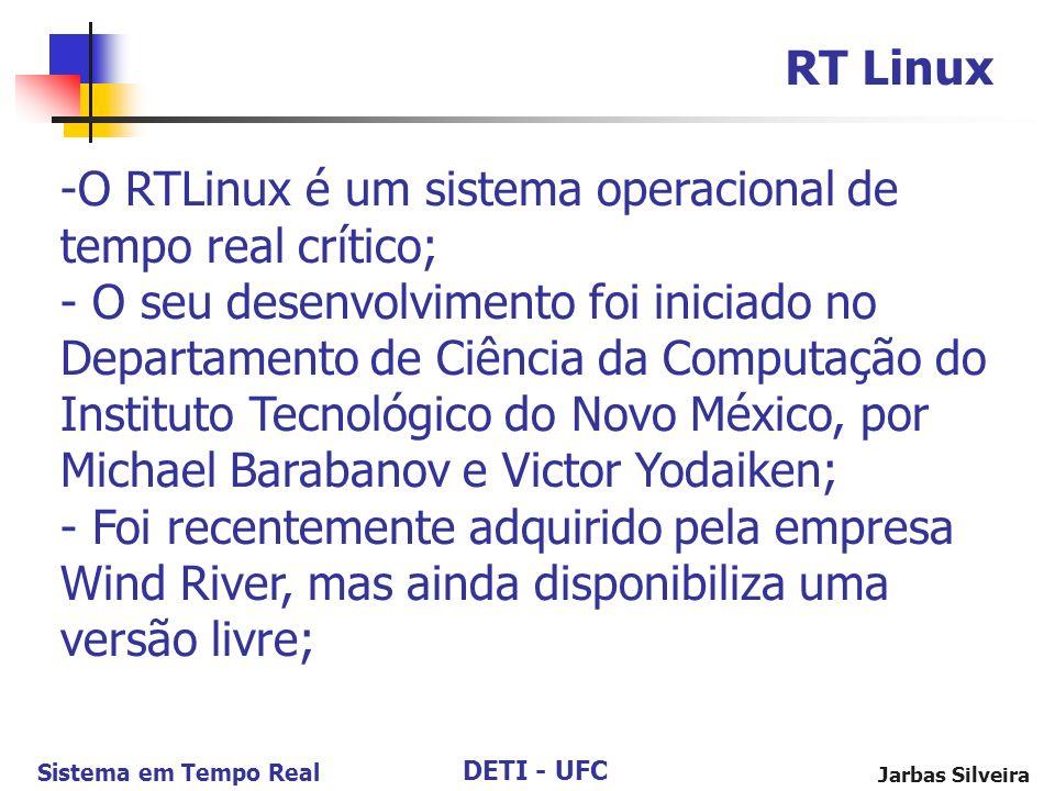 O RTLinux é um sistema operacional de tempo real crítico;