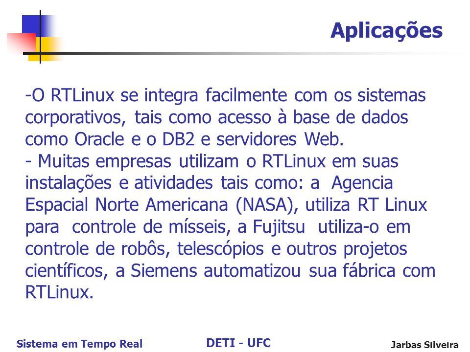 Aplicações O RTLinux se integra facilmente com os sistemas corporativos, tais como acesso à base de dados como Oracle e o DB2 e servidores Web.