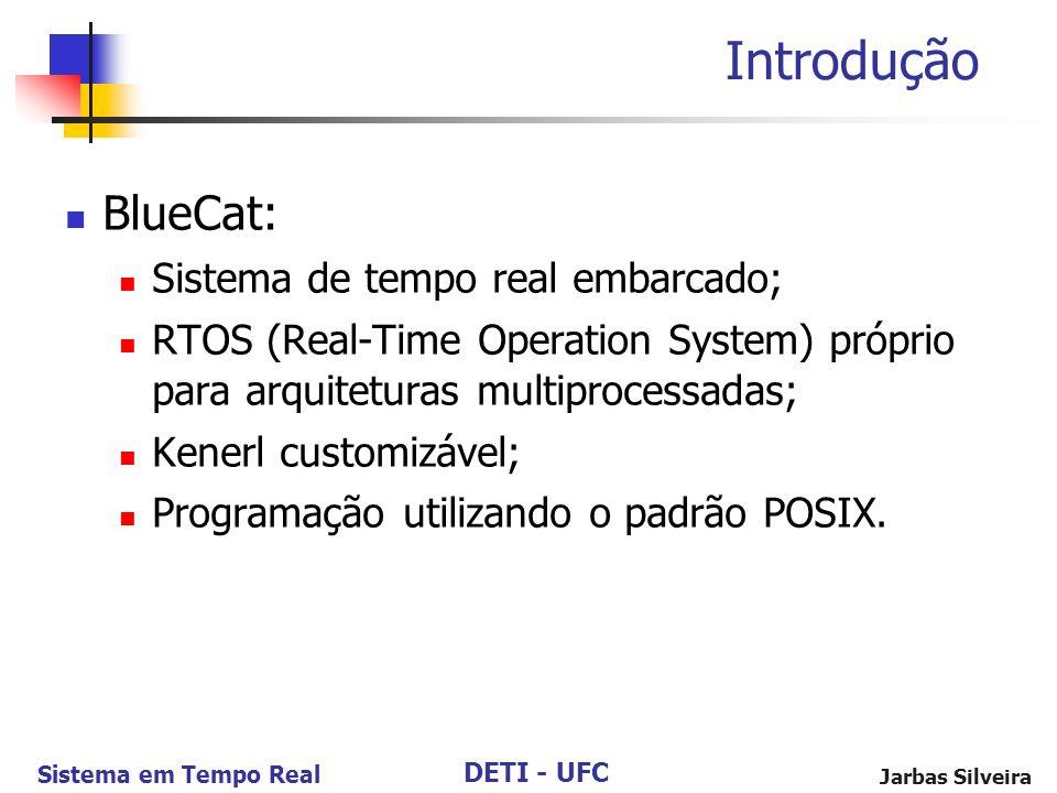 Introdução BlueCat: Sistema de tempo real embarcado;