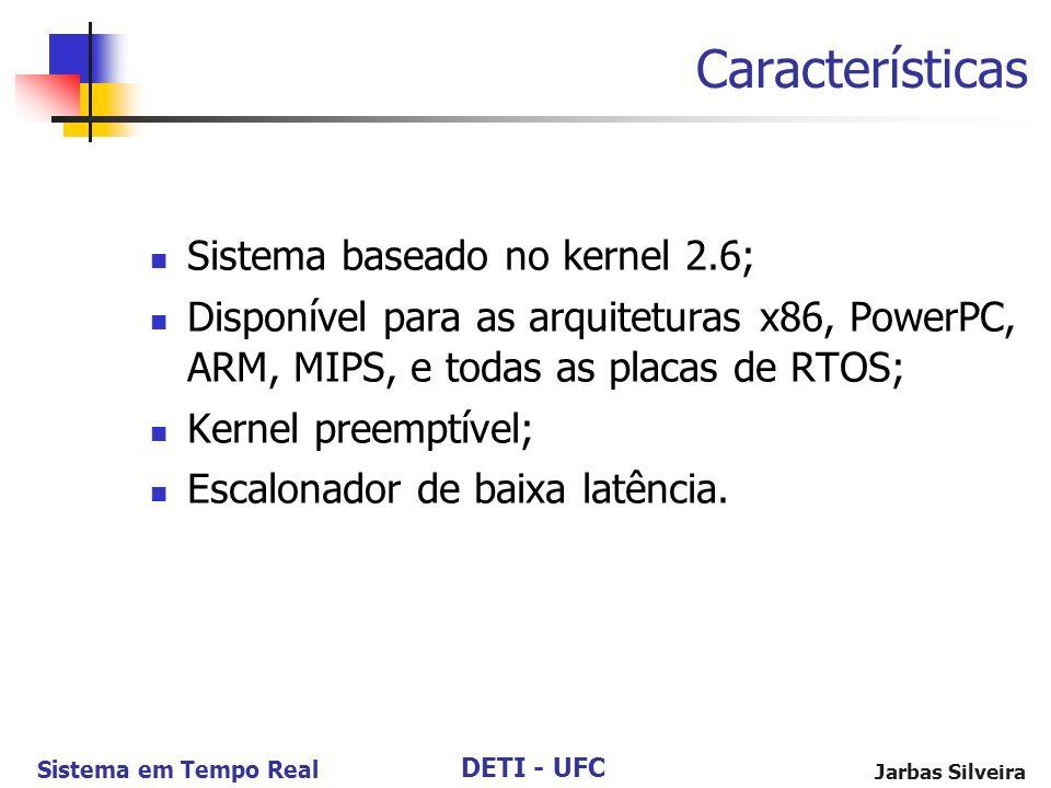 Características Sistema baseado no kernel 2.6;