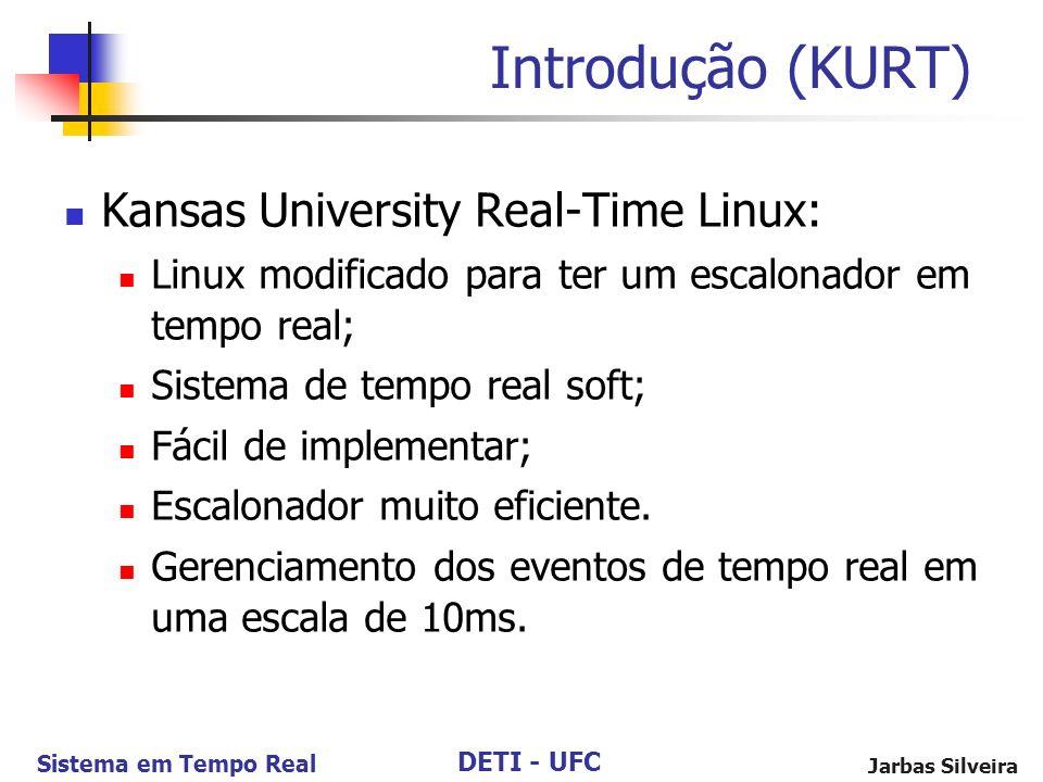 Introdução (KURT) Kansas University Real-Time Linux:
