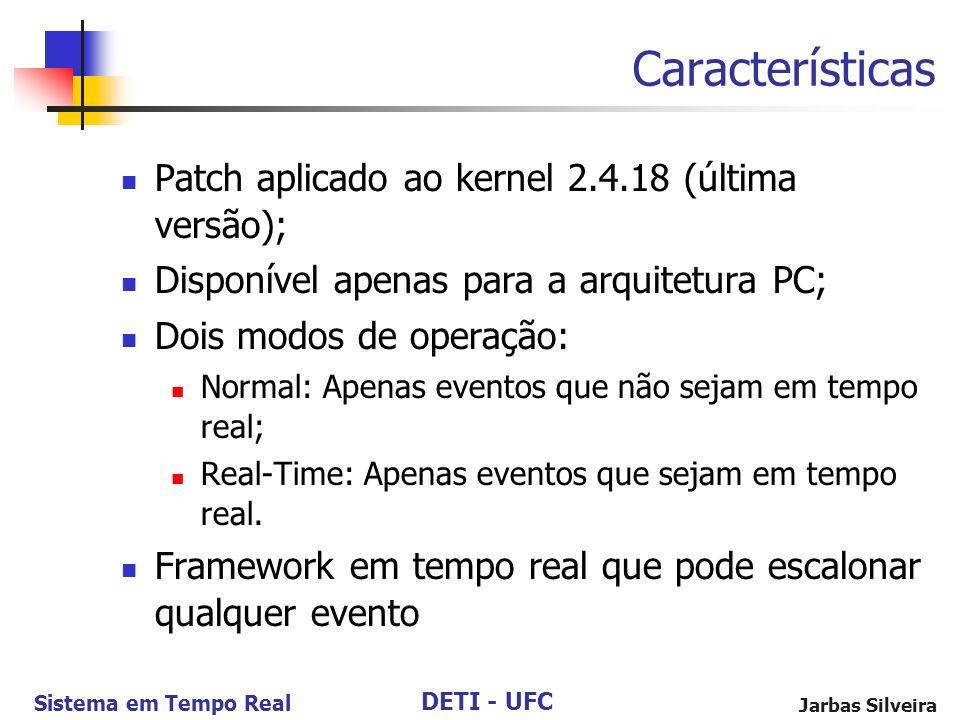 Características Patch aplicado ao kernel 2.4.18 (última versão);