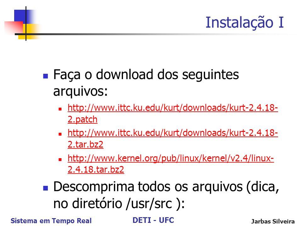 Instalação I Faça o download dos seguintes arquivos: