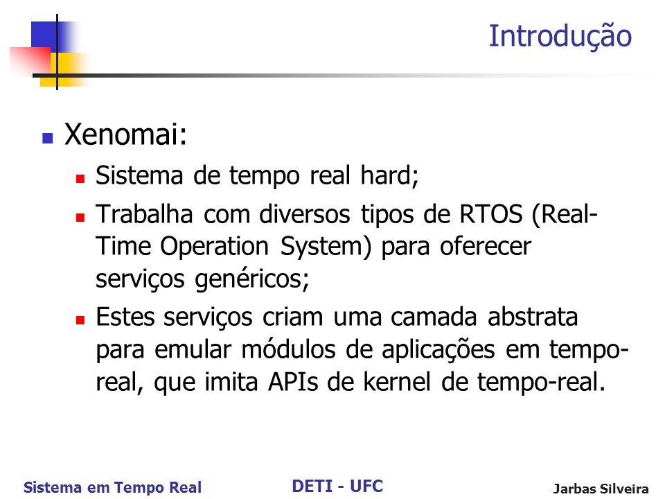 Introdução Xenomai: Sistema de tempo real hard;