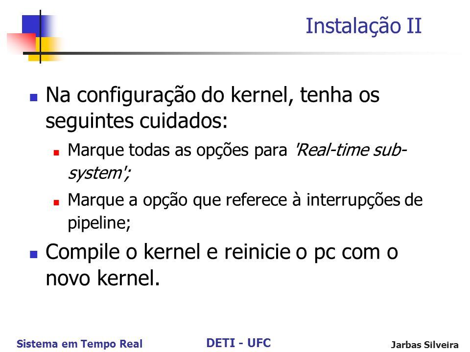 Na configuração do kernel, tenha os seguintes cuidados: