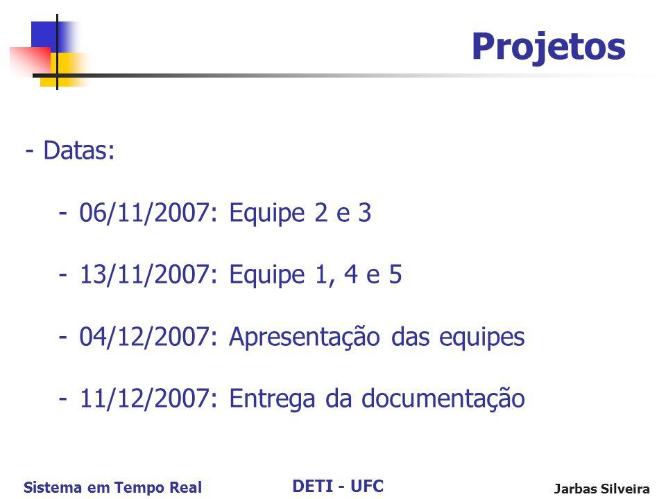 Projetos Datas: 06/11/2007: Equipe 2 e 3 13/11/2007: Equipe 1, 4 e 5