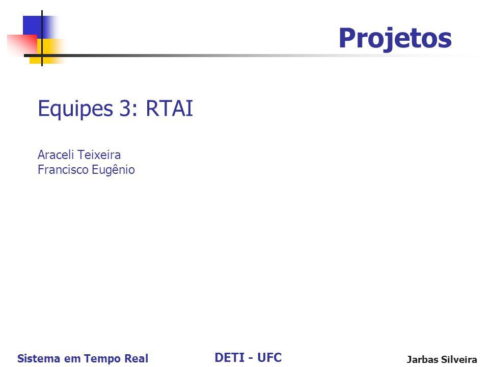 Equipes 3: RTAI Araceli Teixeira Francisco Eugênio
