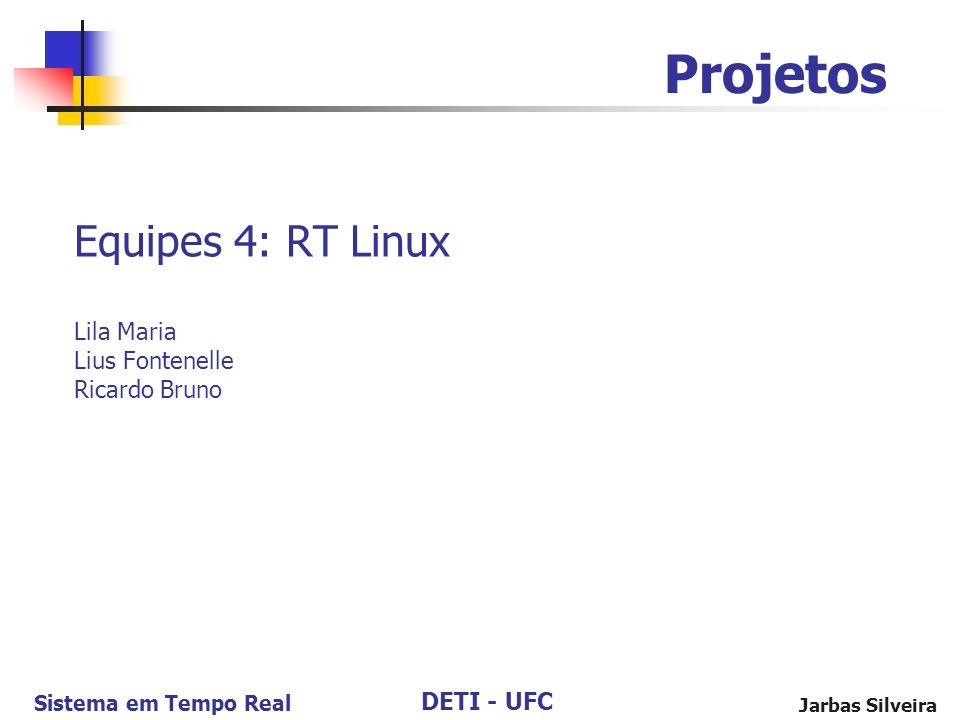 Equipes 4: RT Linux Lila Maria Lius Fontenelle Ricardo Bruno