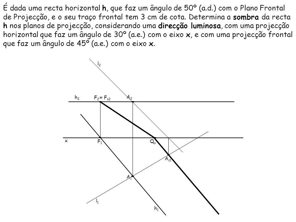 É dada uma recta horizontal h, que faz um ângulo de 50º (a. d
