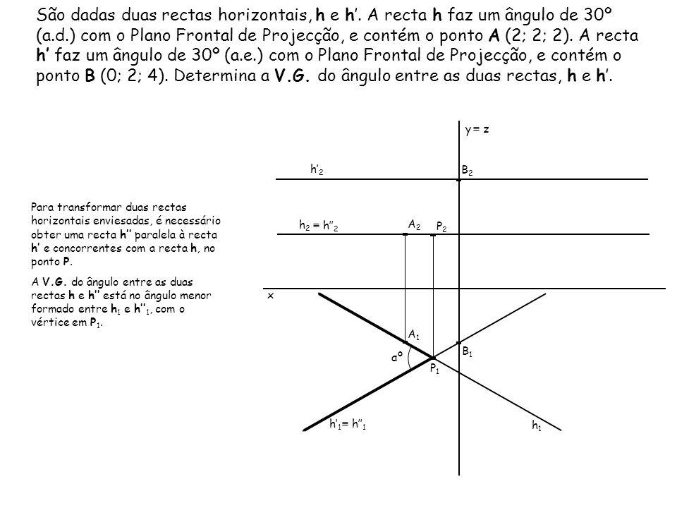 São dadas duas rectas horizontais, h e h'
