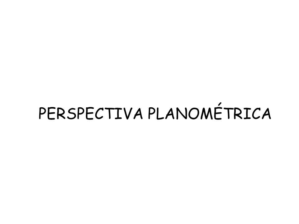 PERSPECTIVA PLANOMÉTRICA