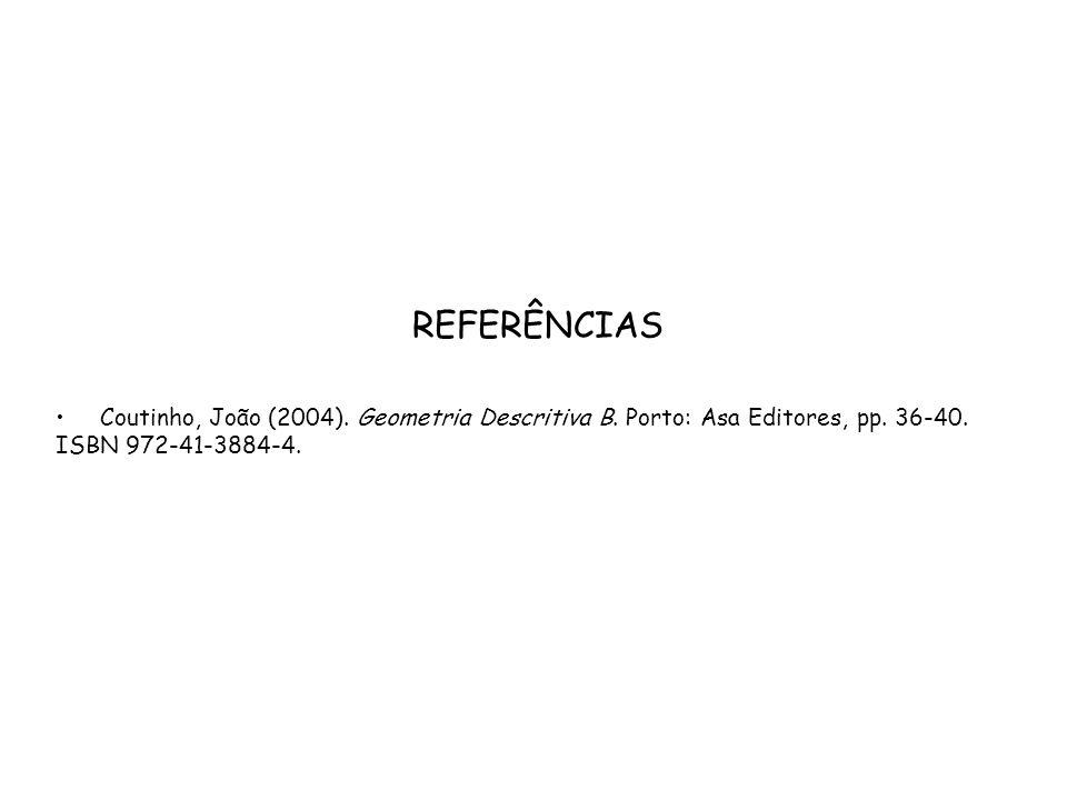 REFERÊNCIAS Coutinho, João (2004). Geometria Descritiva B.