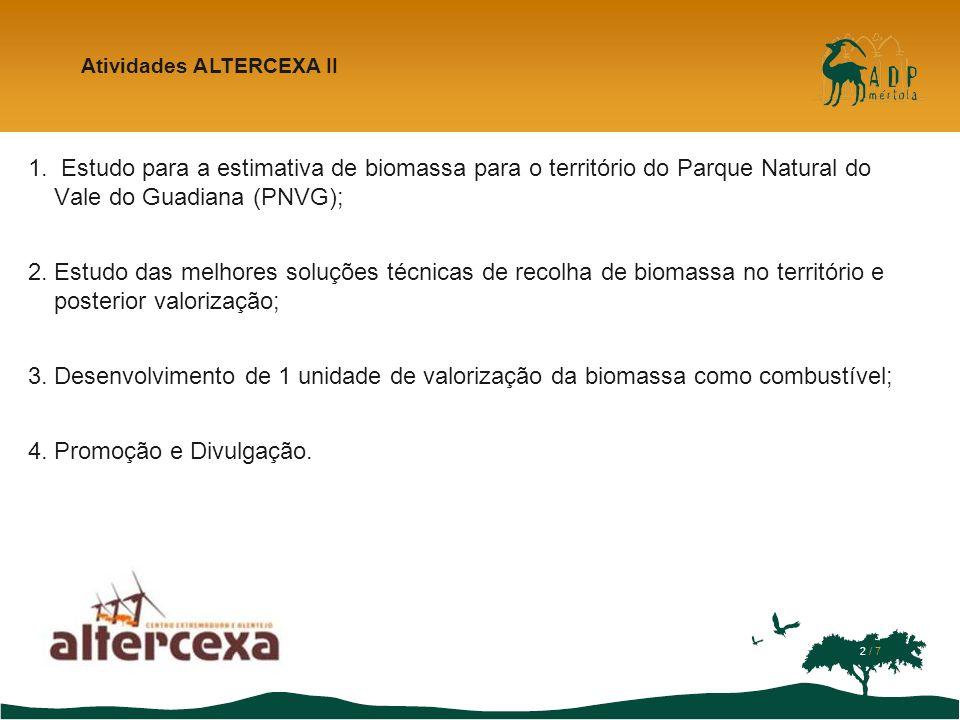 março de 17 Atividades ALTERCEXA II. Estudo para a estimativa de biomassa para o território do Parque Natural do Vale do Guadiana (PNVG);