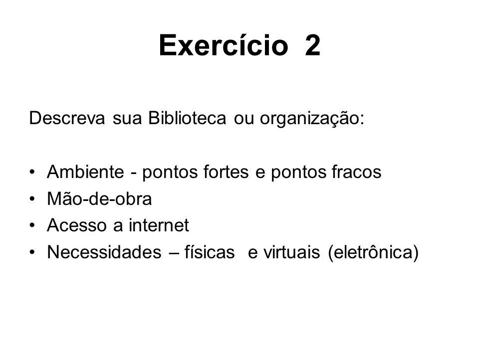Exercício 2 Descreva sua Biblioteca ou organização: