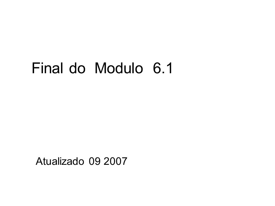 Final do Modulo 6.1 Atualizado 09 2007