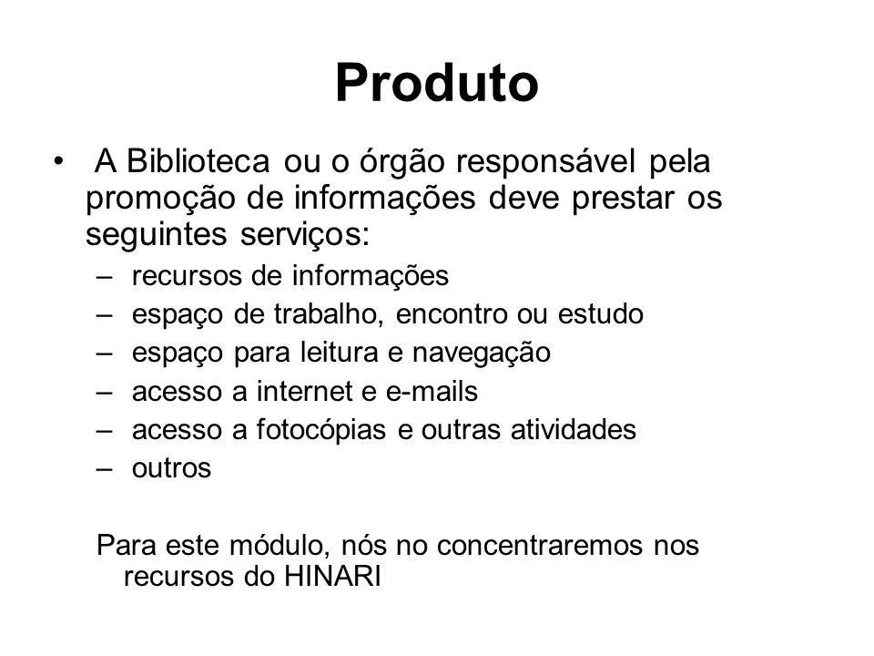 Produto A Biblioteca ou o órgão responsável pela promoção de informações deve prestar os seguintes serviços: