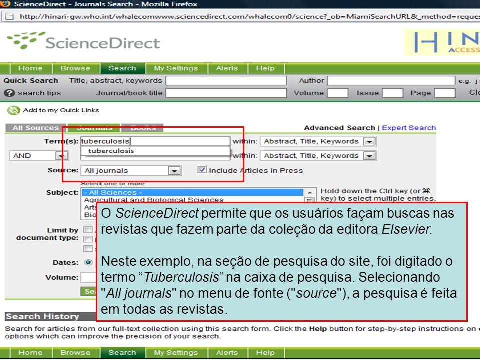 Science Direct 2 O ScienceDirect permite que os usuários façam buscas nas revistas que fazem parte da coleção da editora Elsevier.