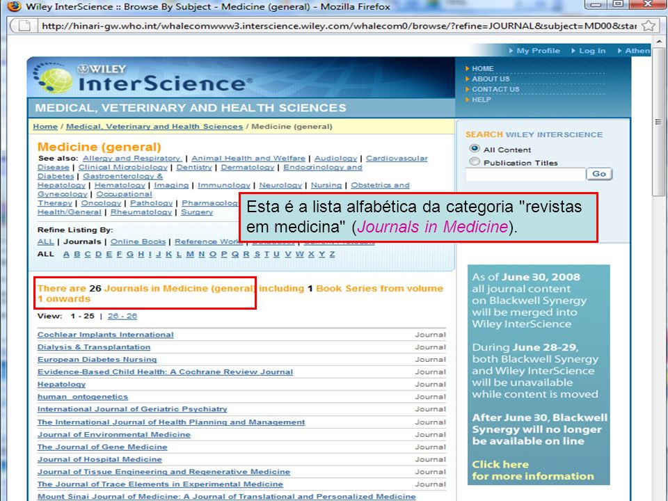 Wiley Interscience 4 Esta é a lista alfabética da categoria revistas em medicina (Journals in Medicine).