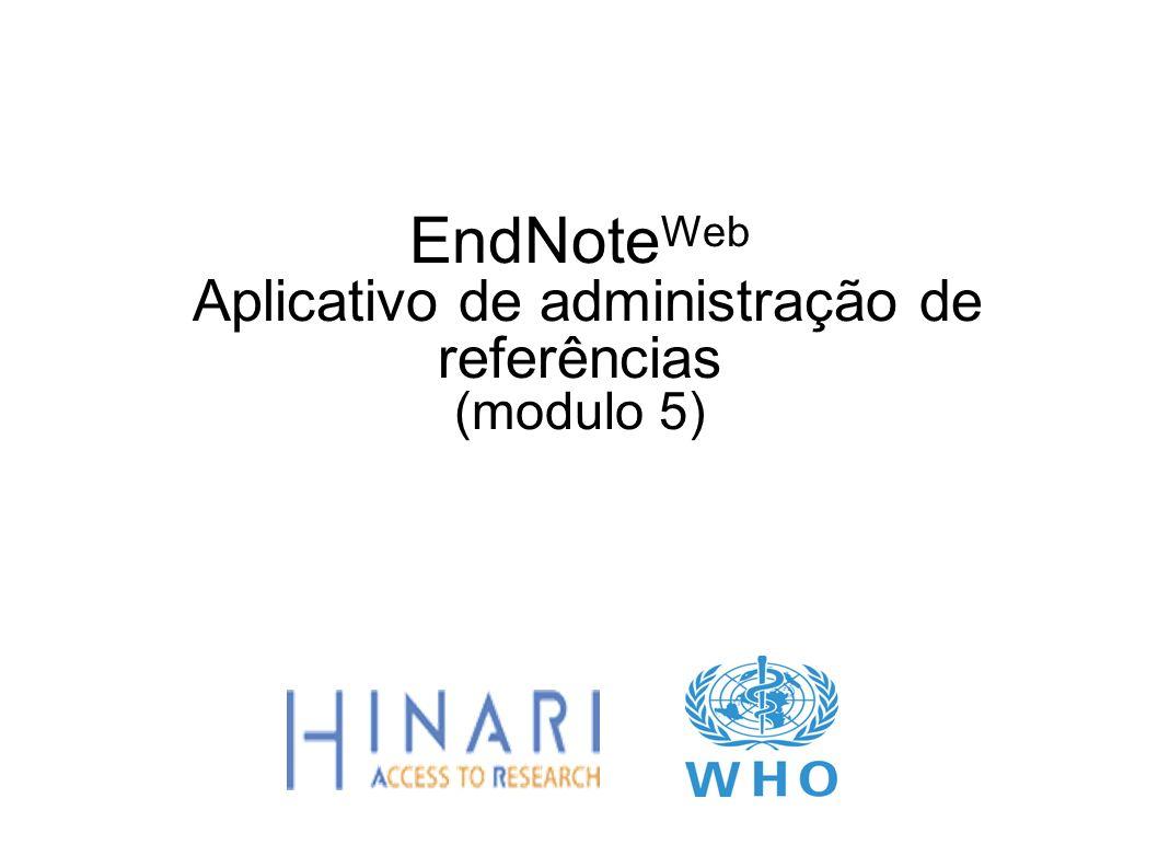 EndNoteWeb Aplicativo de administração de referências (modulo 5)