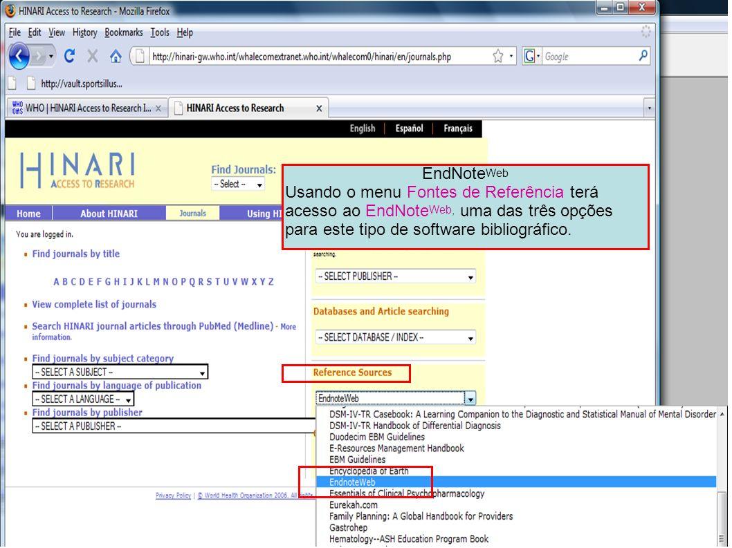 EndNoteWeb Usando o menu Fontes de Referência terá acesso ao EndNoteWeb, uma das três opções para este tipo de software bibliográfico.