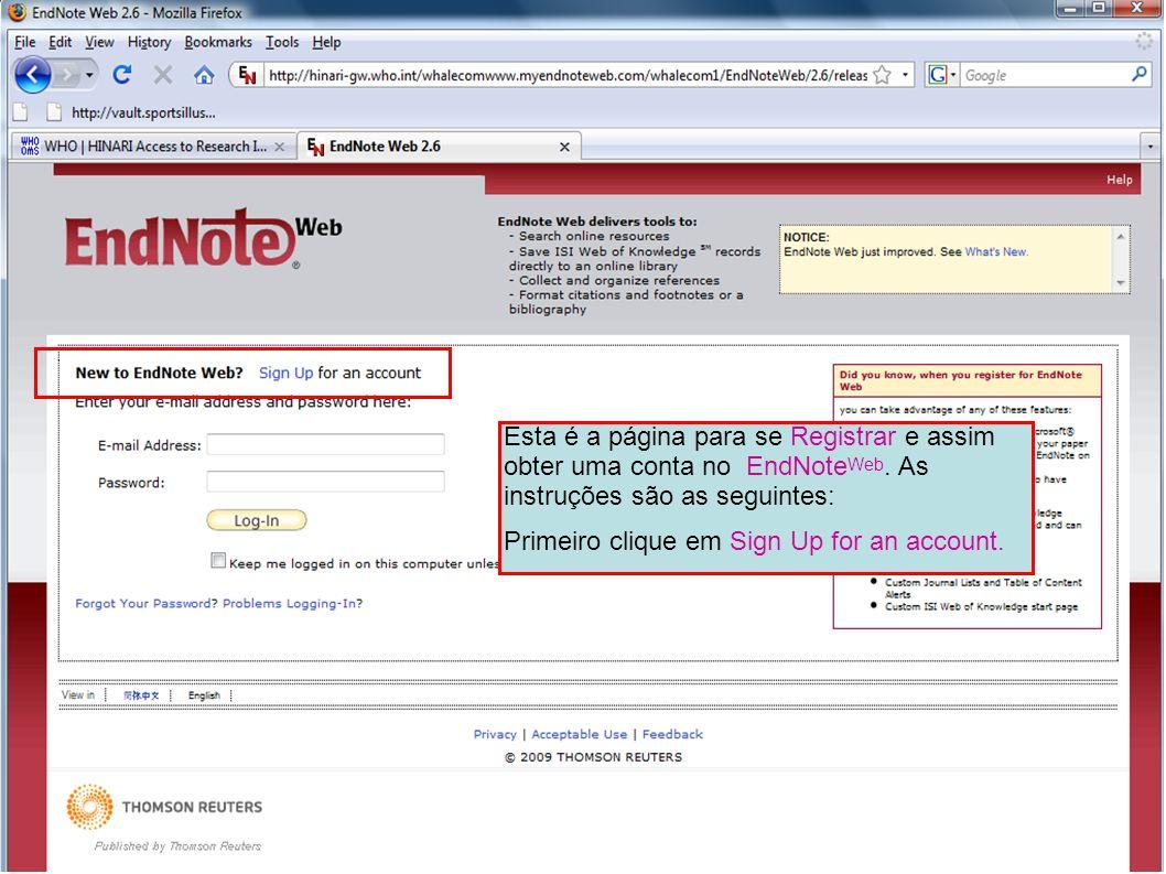Esta é a página para se Registrar e assim obter uma conta no EndNoteWeb. As instruções são as seguintes: