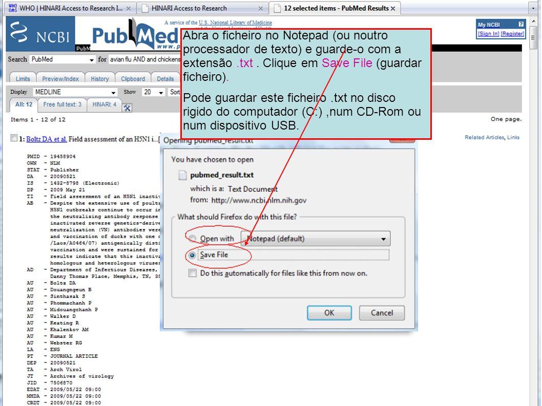 Abra o ficheiro no Notepad (ou noutro processador de texto) e guarde-o com a extensão .txt . Clique em Save File (guardar ficheiro).