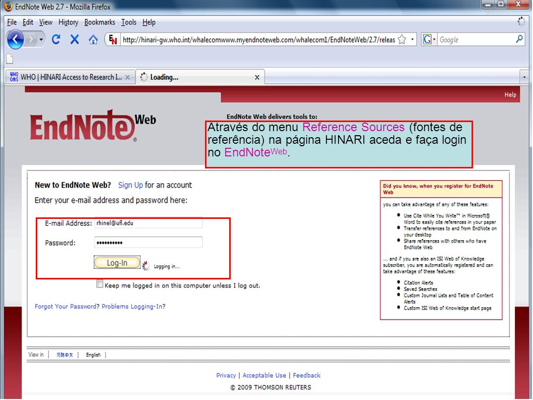 Através do menu Reference Sources (fontes de referência) na página HINARI aceda e faça login no EndNoteWeb.