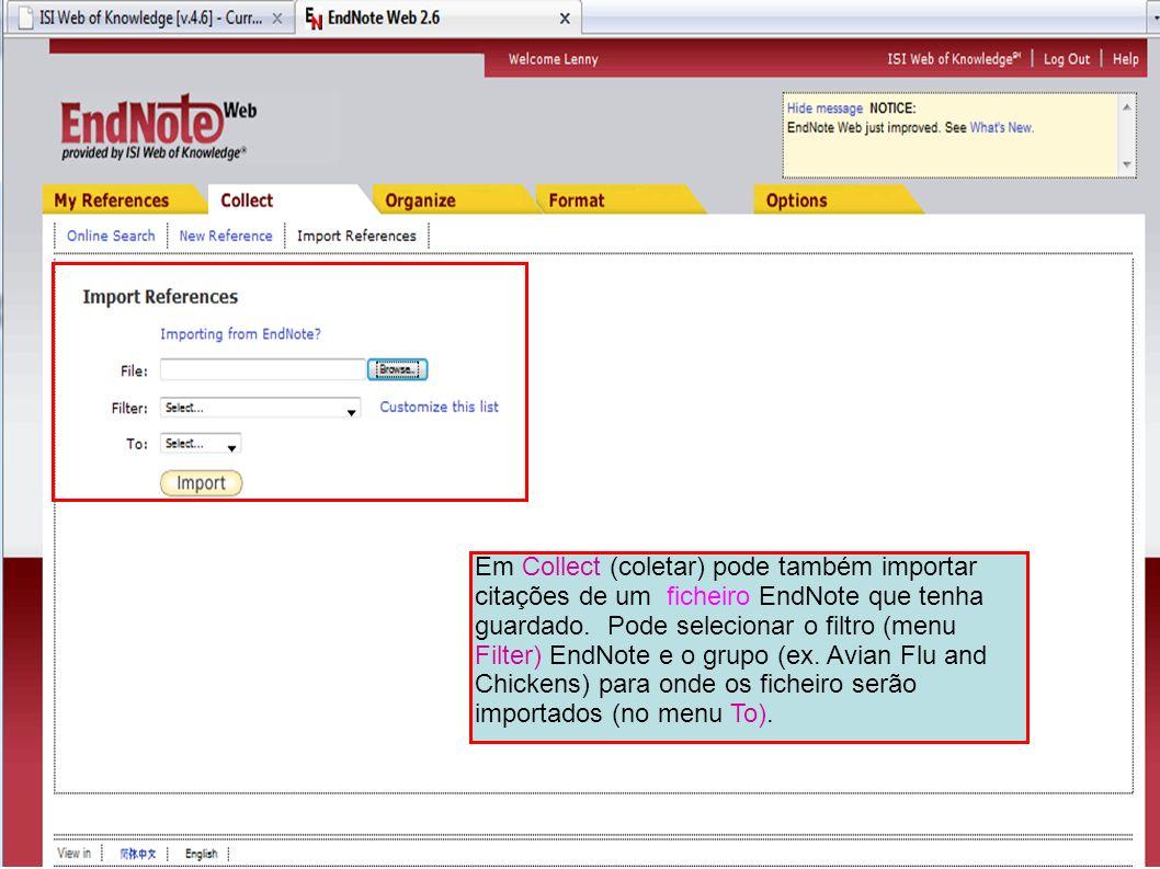 Em Collect (coletar) pode também importar citações de um ficheiro EndNote que tenha guardado.