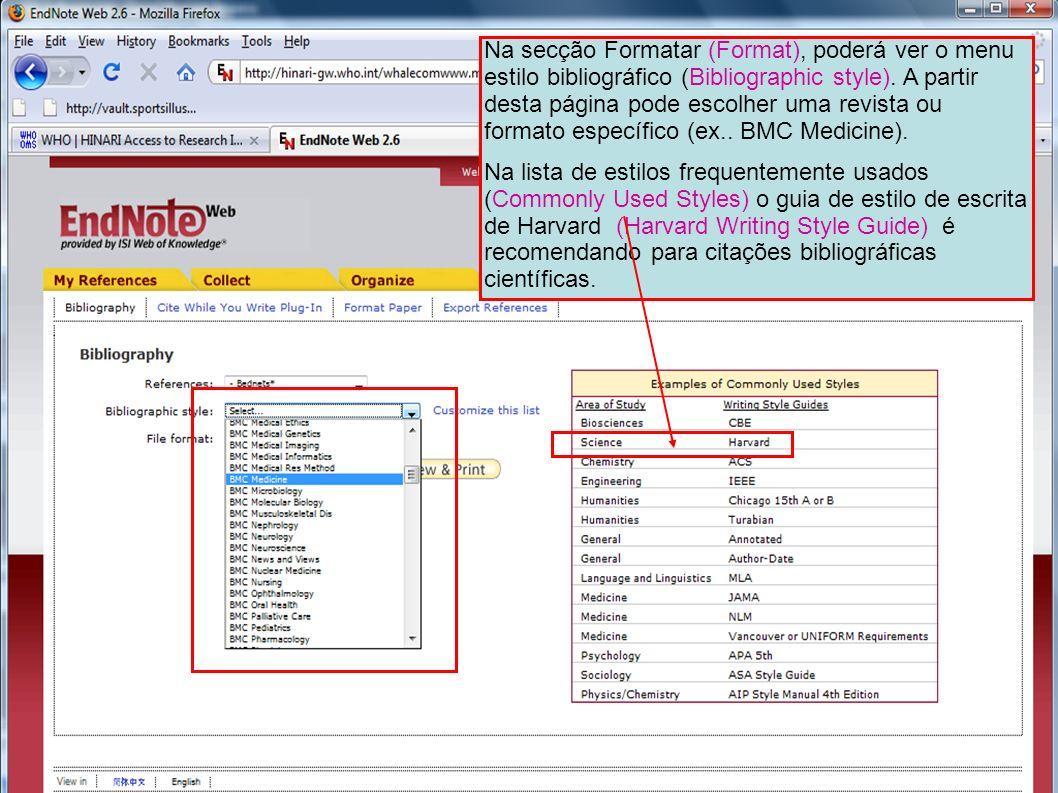 Na secção Formatar (Format), poderá ver o menu estilo bibliográfico (Bibliographic style). A partir desta página pode escolher uma revista ou formato específico (ex.. BMC Medicine).