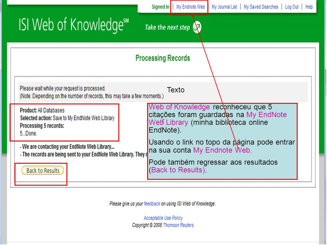 Texto Web of Knowledge reconheceu que 5 citações foram guardadas na My EndNote Web Library (minha biblioteca online EndNote).