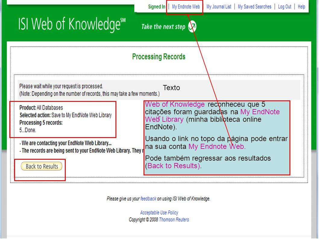 TextoWeb of Knowledge reconheceu que 5 citações foram guardadas na My EndNote Web Library (minha biblioteca online EndNote).