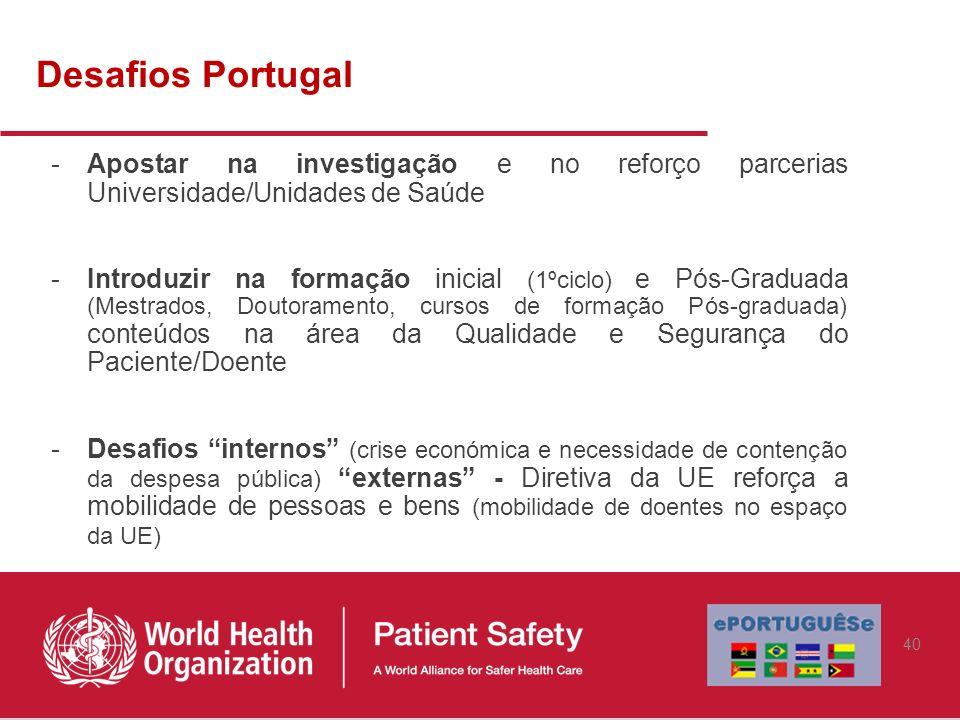 Desafios Portugal Apostar na investigação e no reforço parcerias Universidade/Unidades de Saúde.