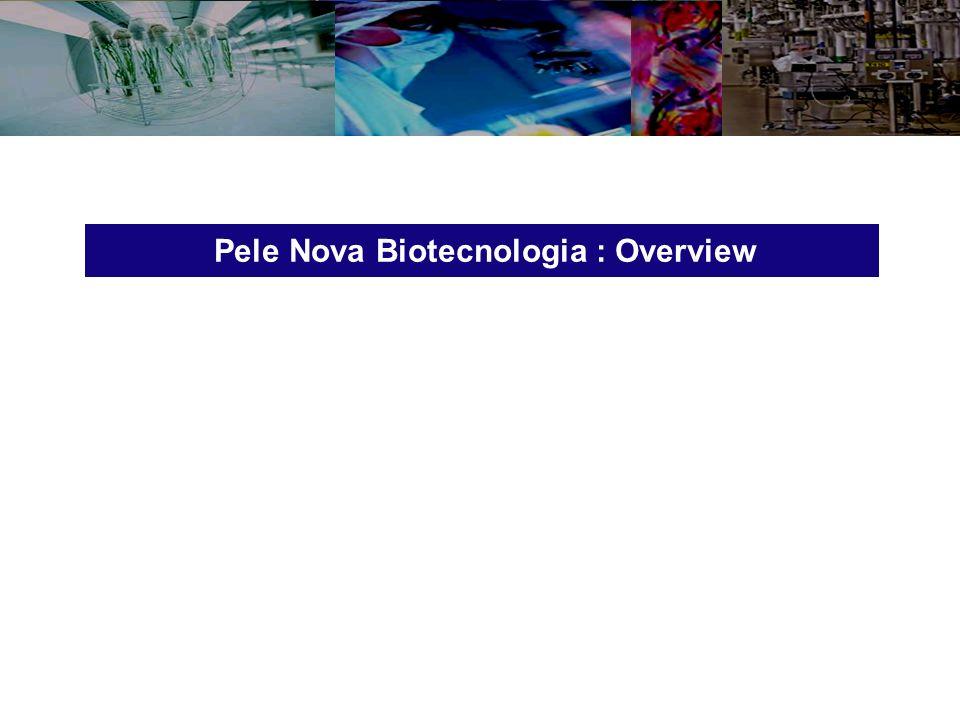 Pele Nova Biotecnologia : Overview