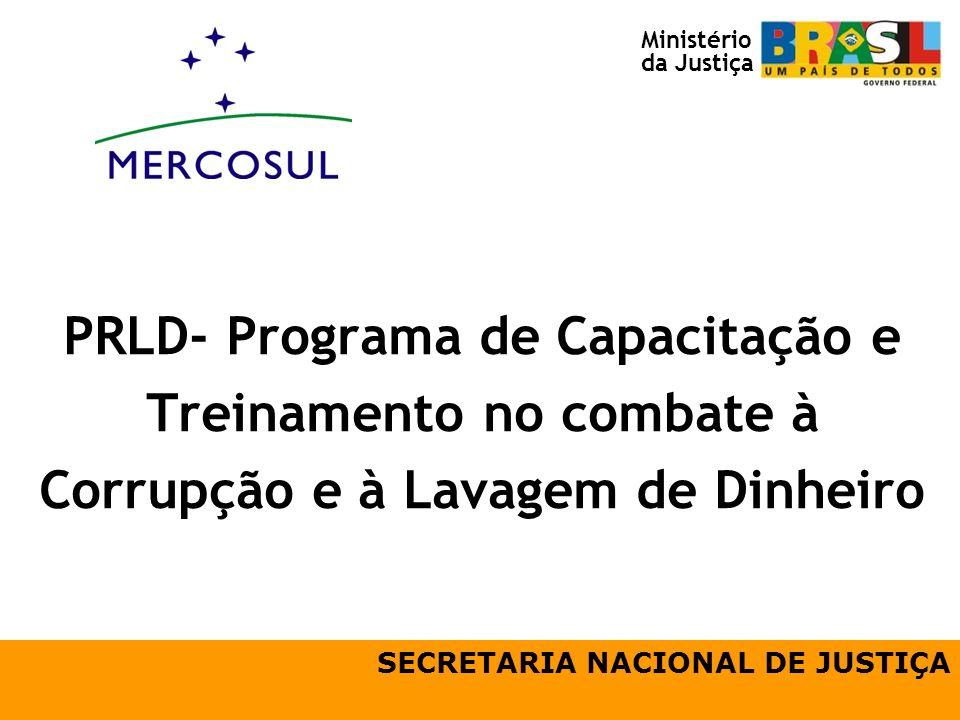 Ministério da Justiça. PRLD- Programa de Capacitação e Treinamento no combate à Corrupção e à Lavagem de Dinheiro.