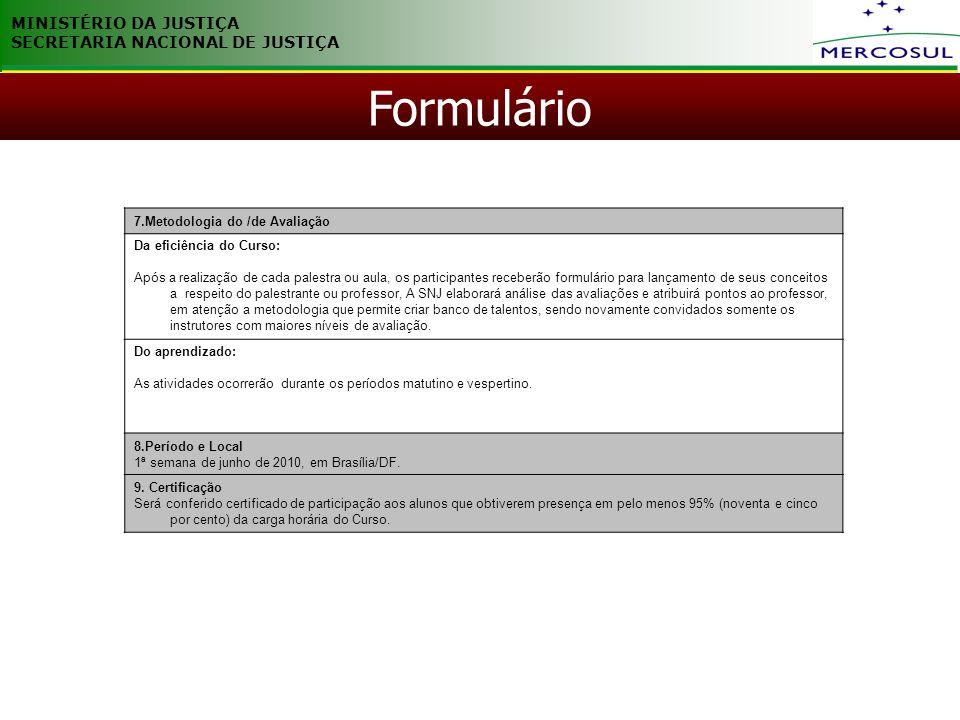 Formulário MINISTÉRIO DA JUSTIÇA SECRETARIA NACIONAL DE JUSTIÇA