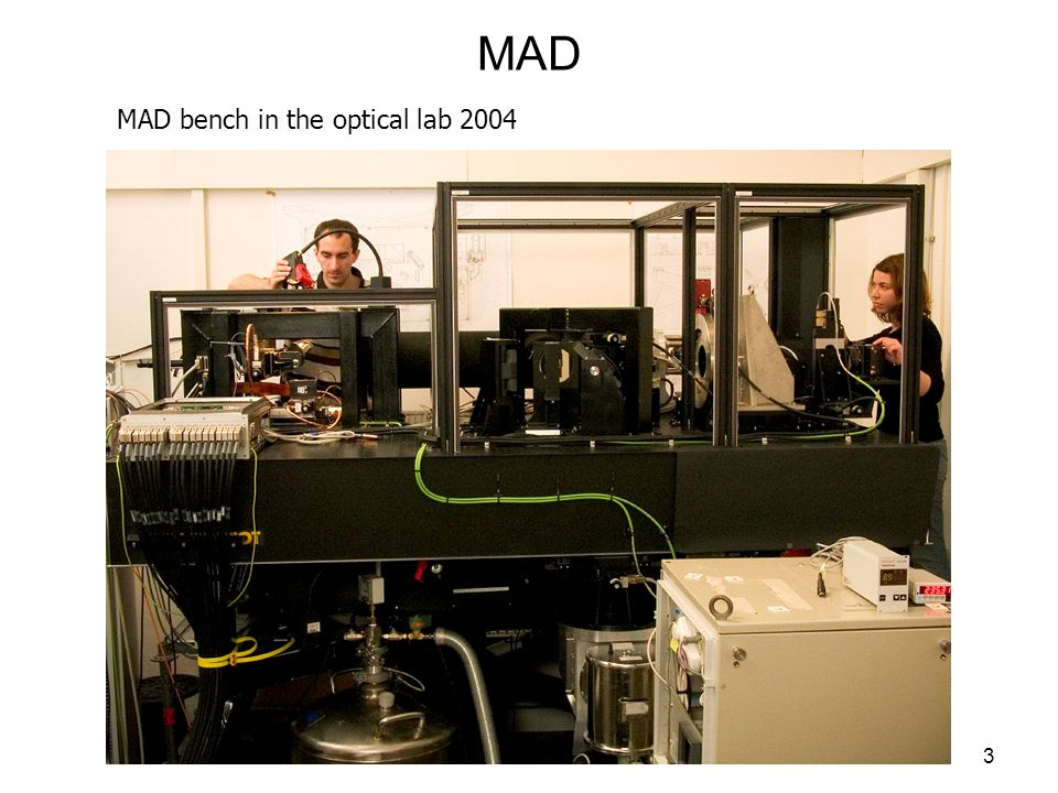 MAD MAD bench in the optical lab 2004