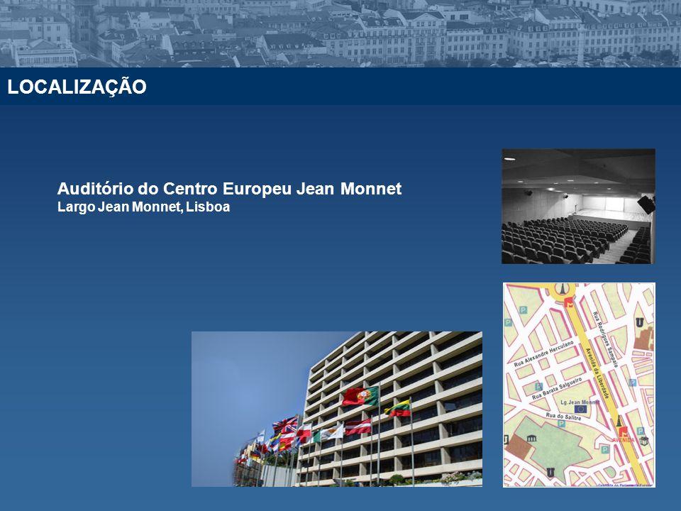 LOCALIZAÇÃO Auditório do Centro Europeu Jean Monnet