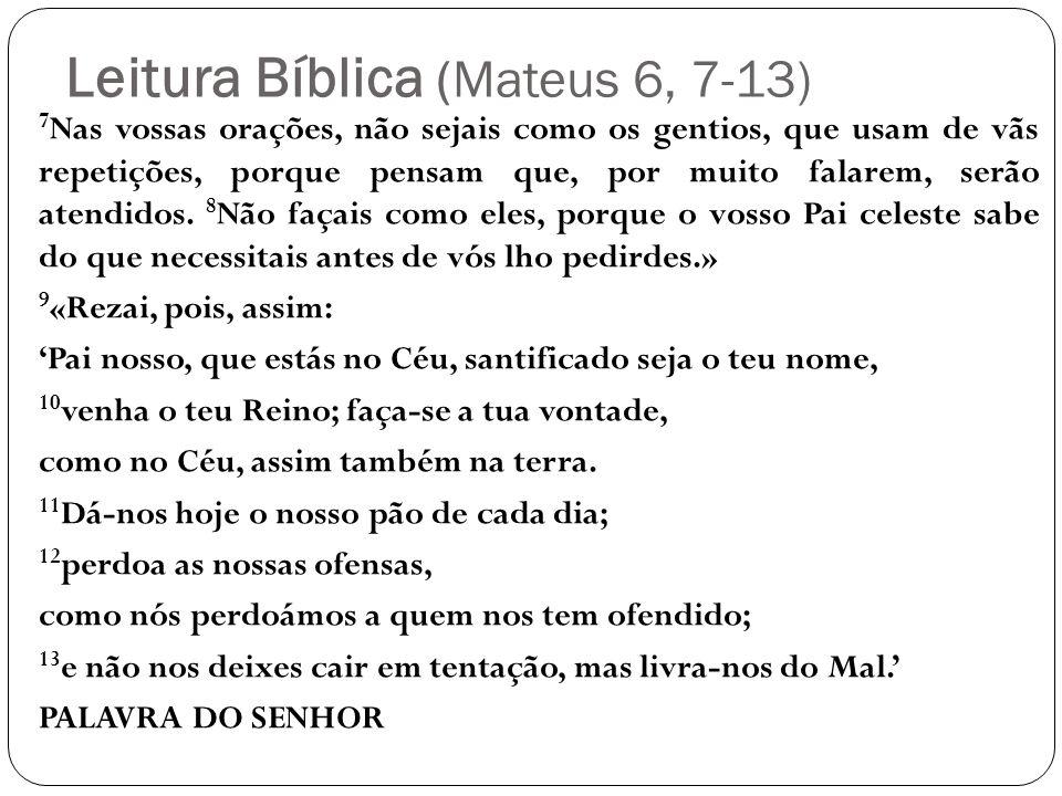 Leitura Bíblica (Mateus 6, 7-13)